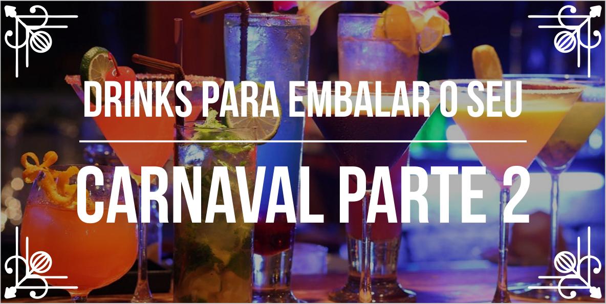 Melhores drinks para o Carnaval – Parte II