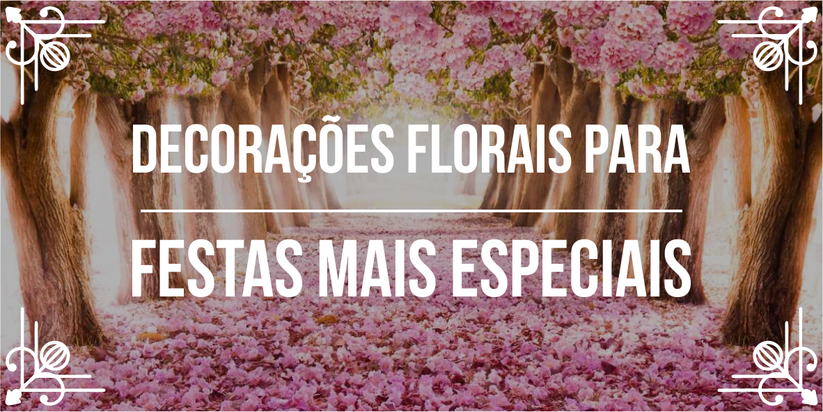 Dicas para decoração de festas com flores