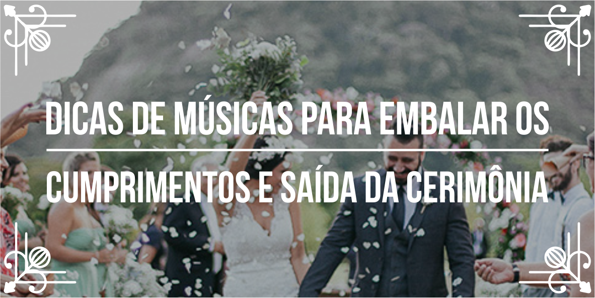 Lista de músicas para casamento – Parte 5