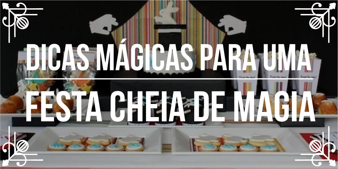 Conheça dicas para festa com mágicos