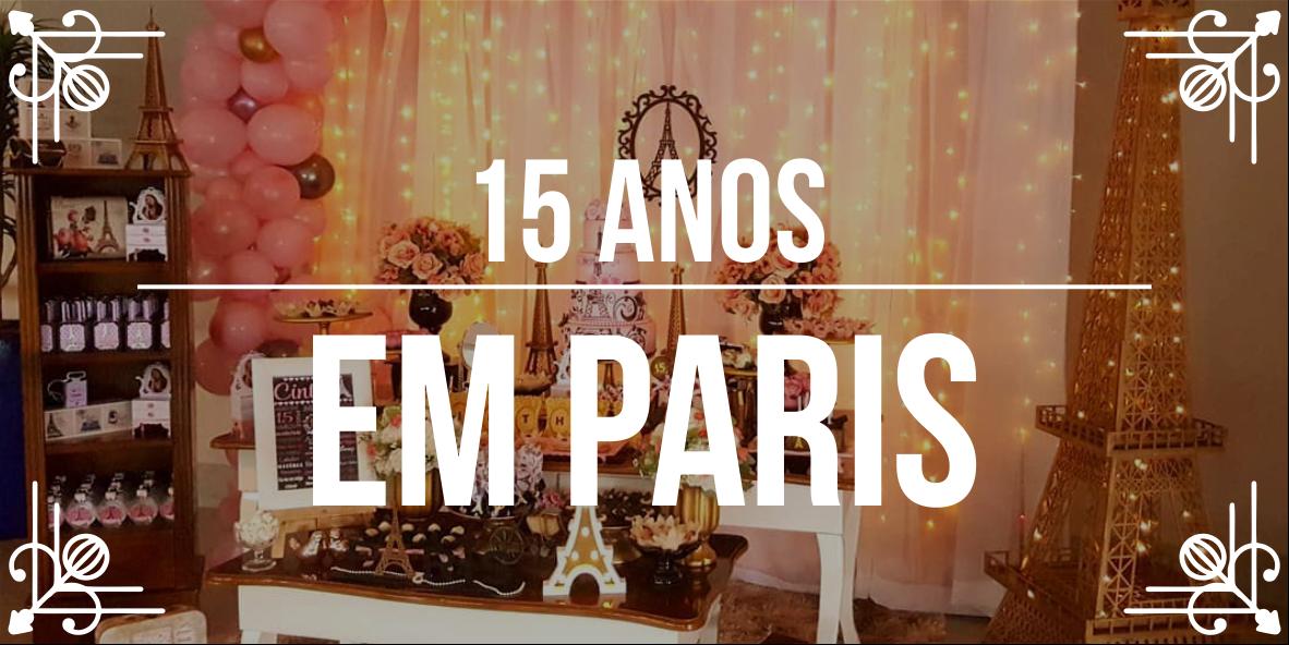 Ideias para festa de 15 anos: festa em Paris