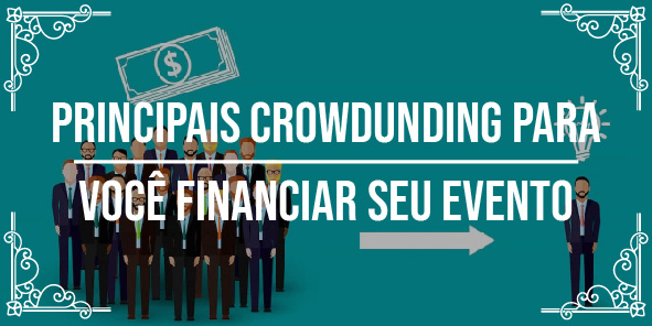 Principais crowdfunding para financiar seu evento
