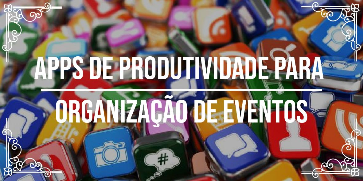 Apps de produtividade para organização de eventos