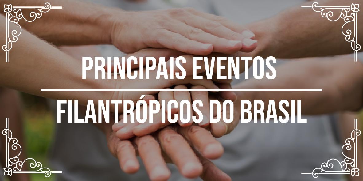 Principais eventos filantrópicos do Brasil
