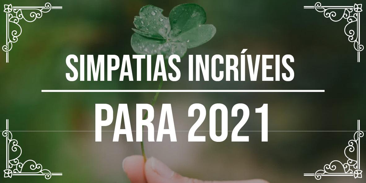 Simpatias incríveis para 2021