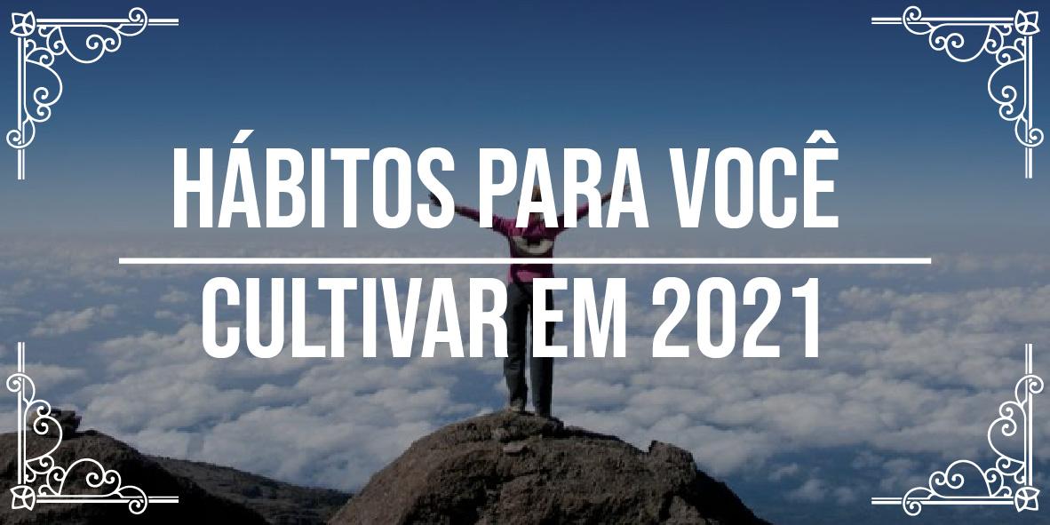 Melhores hábitos para cultivar em 2021