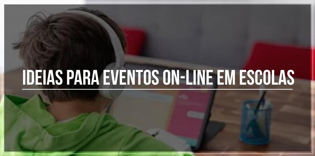 7 ideias para eventos on-line em escolas