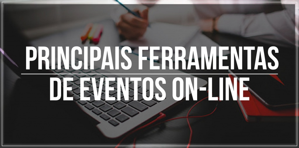 Quais 5 principais ferramentas de eventos on-line