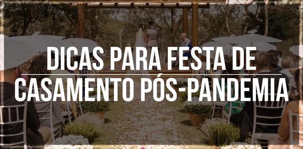 Dicas para festa de casamento pós-pandemia